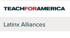 Latinx Alliances | Teach for America