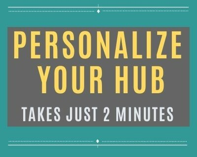Personalize Your Hub. Takes just 2 Minutes.